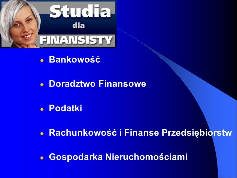 Bankowość Doradztwo Finansowe Podatki Rachunkowość i Finanse Przedsiębiorstw Gospodarka Nieruchomościami