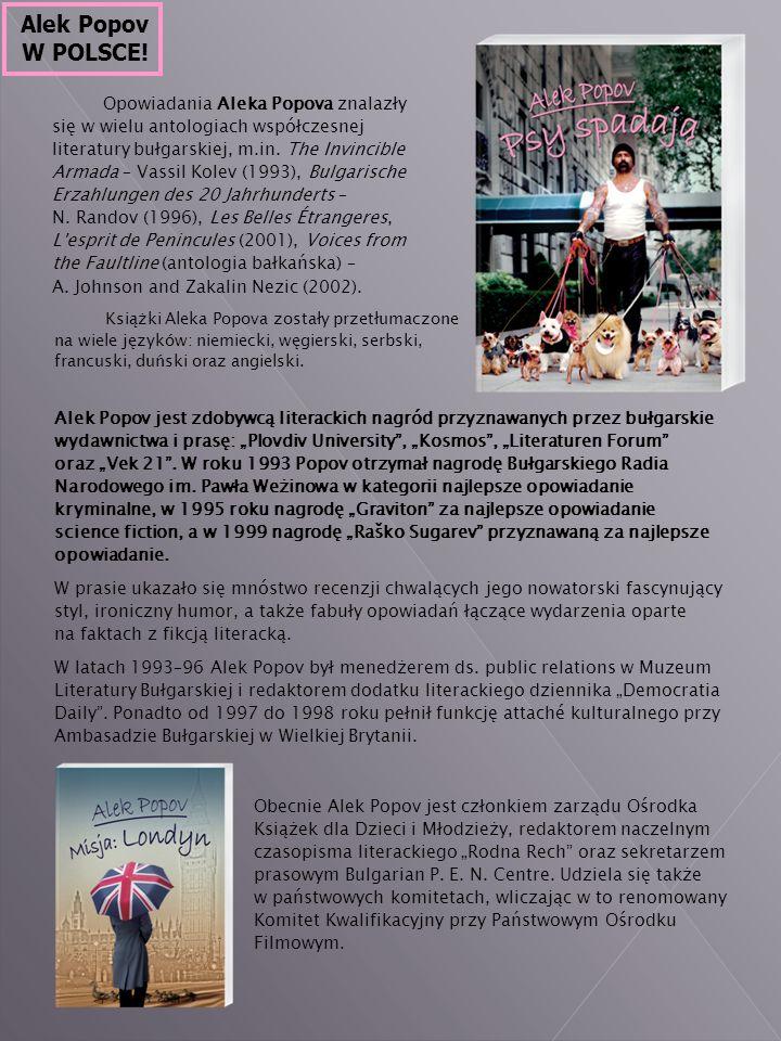 Opowiadania Aleka Popova znalazły się w wielu antologiach współczesnej literatury bułgarskiej, m.in.