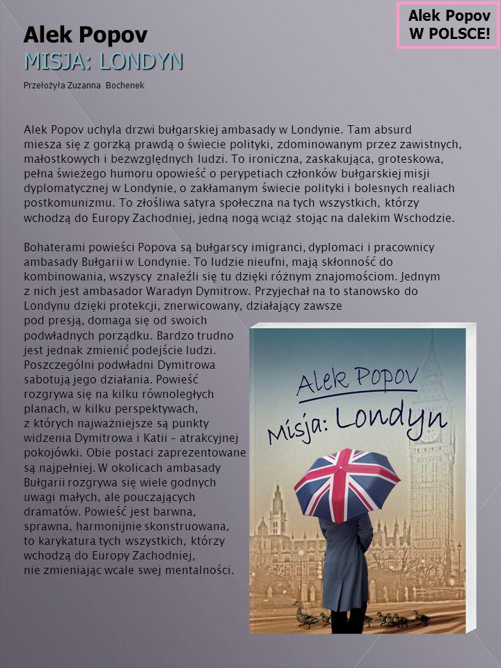Alek Popov uchyla drzwi bułgarskiej ambasady w Londynie.
