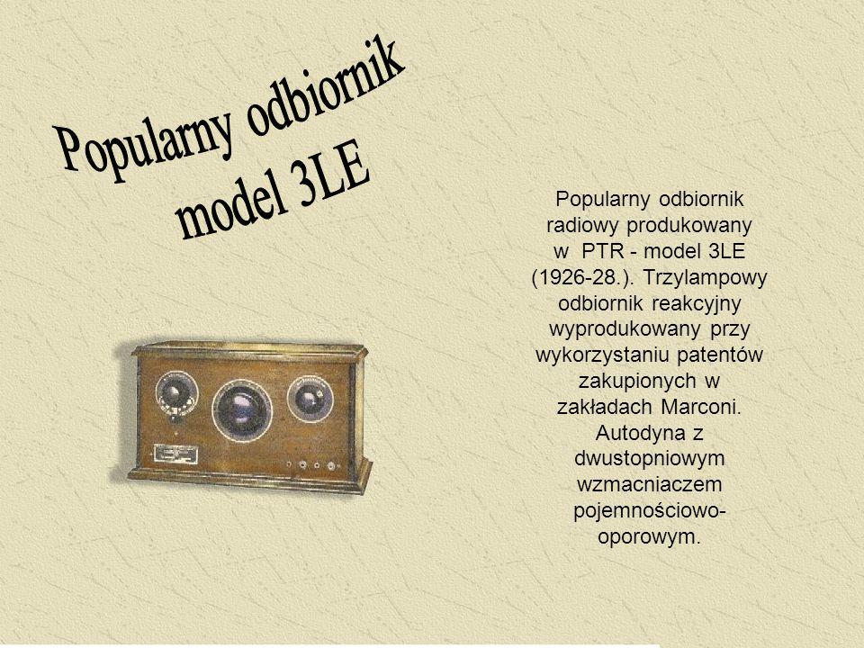 Popularny odbiornik radiowy produkowany w PTR - model 3LE (1926-28.). Trzylampowy odbiornik reakcyjny wyprodukowany przy wykorzystaniu patentów zakupi