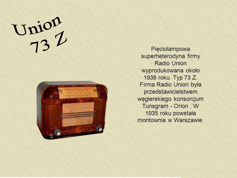 Pięciolampowa superheterodyna firmy Radio Union wyprodukowana około 1938 roku. Typ 73 Z. Firma Radio Union była przedstawicielstwem węgierskiego konso