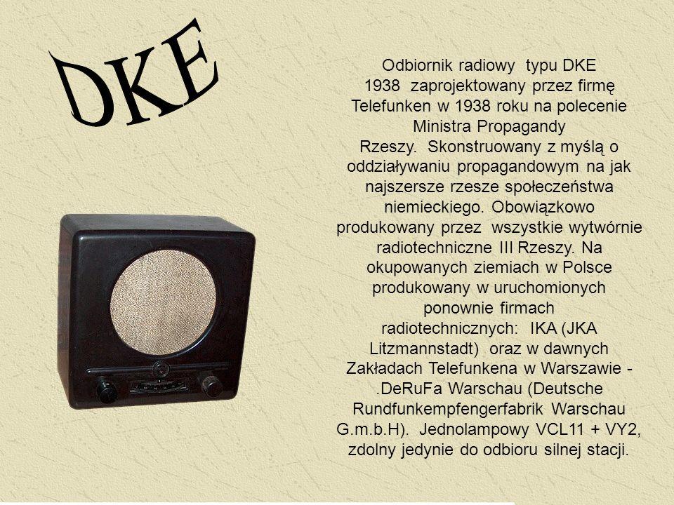 Odbiornik radiowy typu DKE 1938 zaprojektowany przez firmę Telefunken w 1938 roku na polecenie Ministra Propagandy Rzeszy. Skonstruowany z myślą o odd
