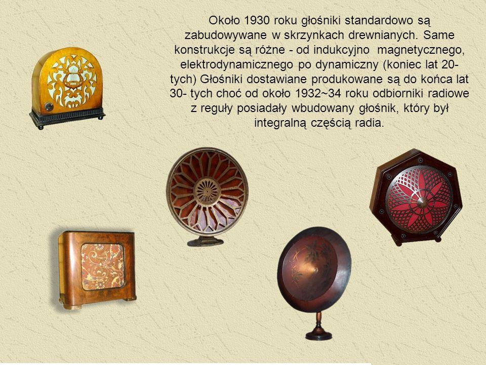 Około 1930 roku głośniki standardowo są zabudowywane w skrzynkach drewnianych. Same konstrukcje są różne - od indukcyjno magnetycznego, elektrodynamic