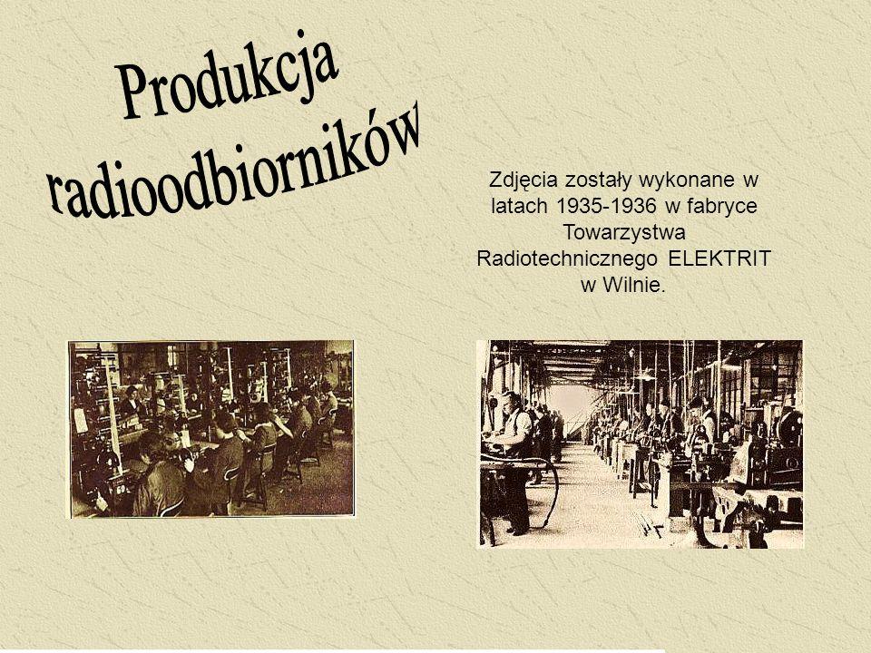 Zdjęcia zostały wykonane w latach 1935-1936 w fabryce Towarzystwa Radiotechnicznego ELEKTRIT w Wilnie.