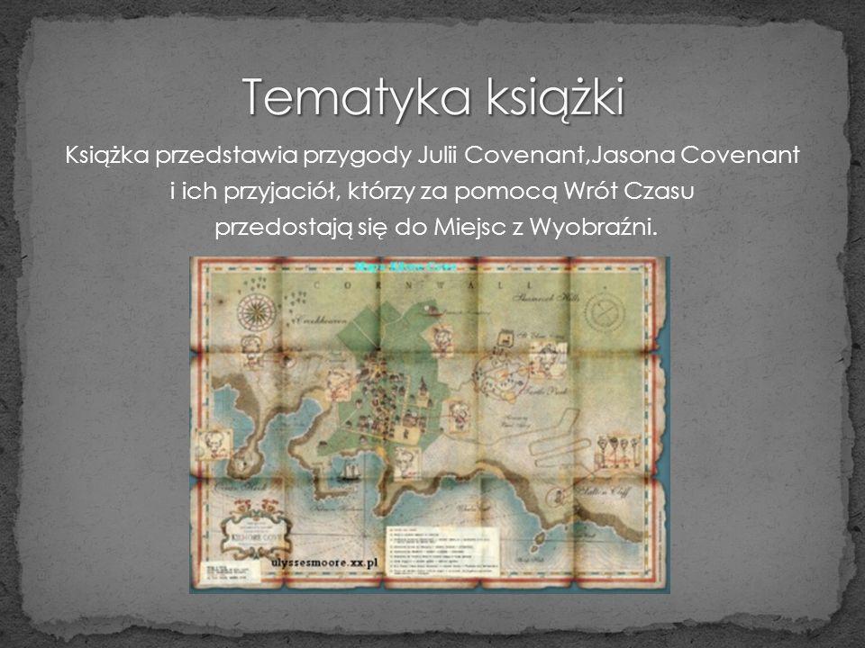 Książka przedstawia przygody Julii Covenant,Jasona Covenant i ich przyjaciół, którzy za pomocą Wrót Czasu przedostają się do Miejsc z Wyobraźni.