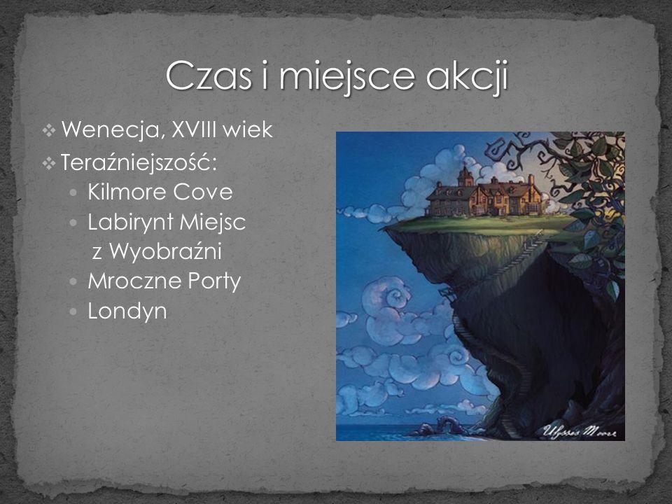 Wenecja, XVIII wiek Teraźniejszość: Kilmore Cove Labirynt Miejsc z Wyobraźni Mroczne Porty Londyn