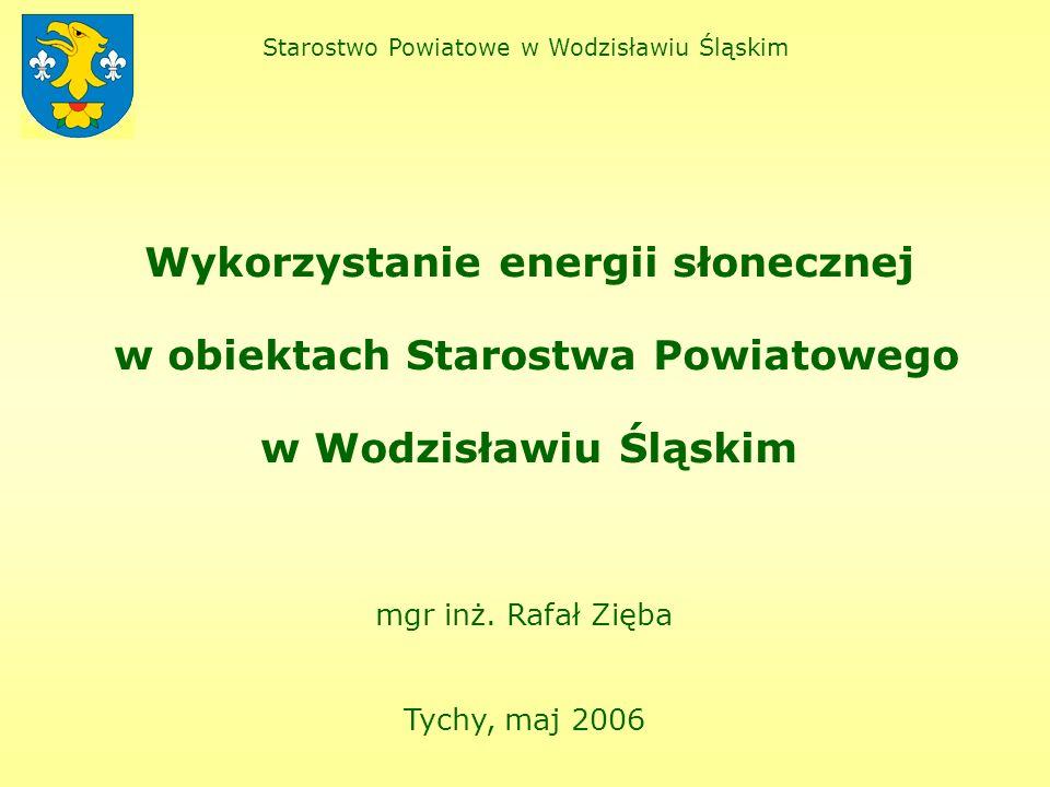 Wykorzystanie energii słonecznej w obiektach Starostwa Powiatowego w Wodzisławiu Śląskim mgr inż.