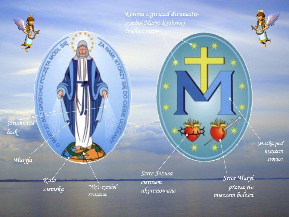 Maryja Kula ziemska Wąż-symbol szatana Strumienie łask Korona z gwiazd dwunastu- symbol Maryi Królowej Nieba i ziemi Matka pod krzyżem stojąca Serce Jezusa cierniem ukoronowane Serce Maryi przeszyte mieczem boleści