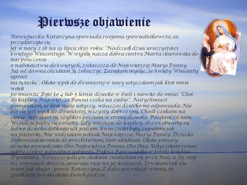 Nowicjuszka Katarzyna opowiada swojemu spowiednikowi to, co przydarzy ł o si ę jej w nocy z 18 na 19 lipca 1830 roku: Nadszed ł dzie ń uroczysto ś ci Ś wi ę tego Wincentego.