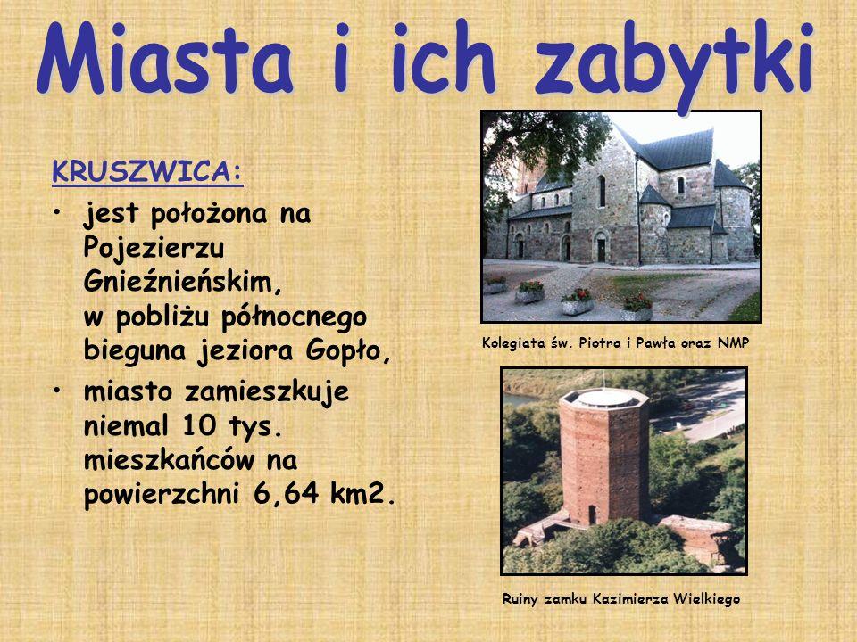KRUSZWICA: jest położona na Pojezierzu Gnieźnieńskim, w pobliżu północnego bieguna jeziora Gopło, miasto zamieszkuje niemal 10 tys. mieszkańców na pow