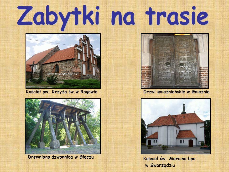 Kościół pw. Krzyża św.w RogowieDrzwi gnieźnieńskie w Gnieźnie Drewniana dzwonnica w Gieczu Kościół św. Marcina bpa w Swarzędziu