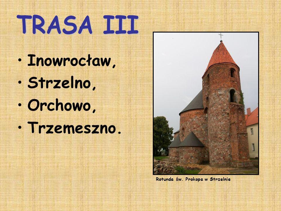 Inowrocław, Strzelno, Orchowo, Trzemeszno. Rotunda św. Prokopa w Strzelnie