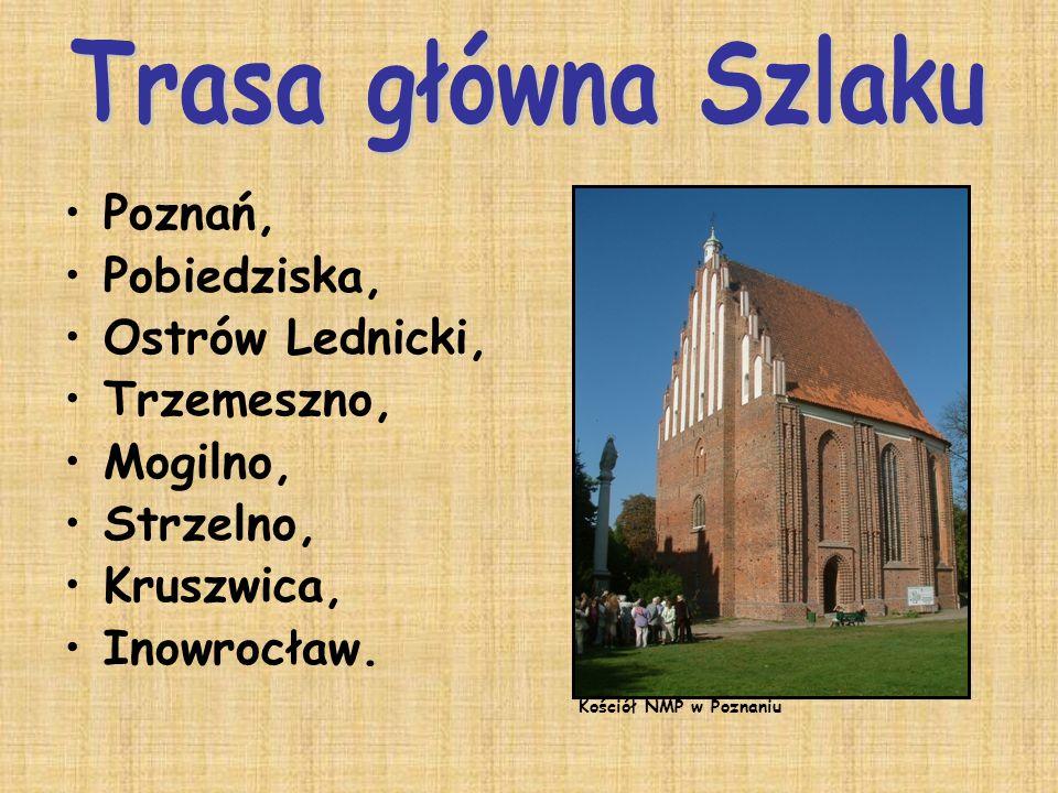 Inowrocław, Pakość, Lubostroń, Żnin, Biskupin, Rogowo, Gniezno, Czerniejewo, Giecz, Swarzędź, Poznań.