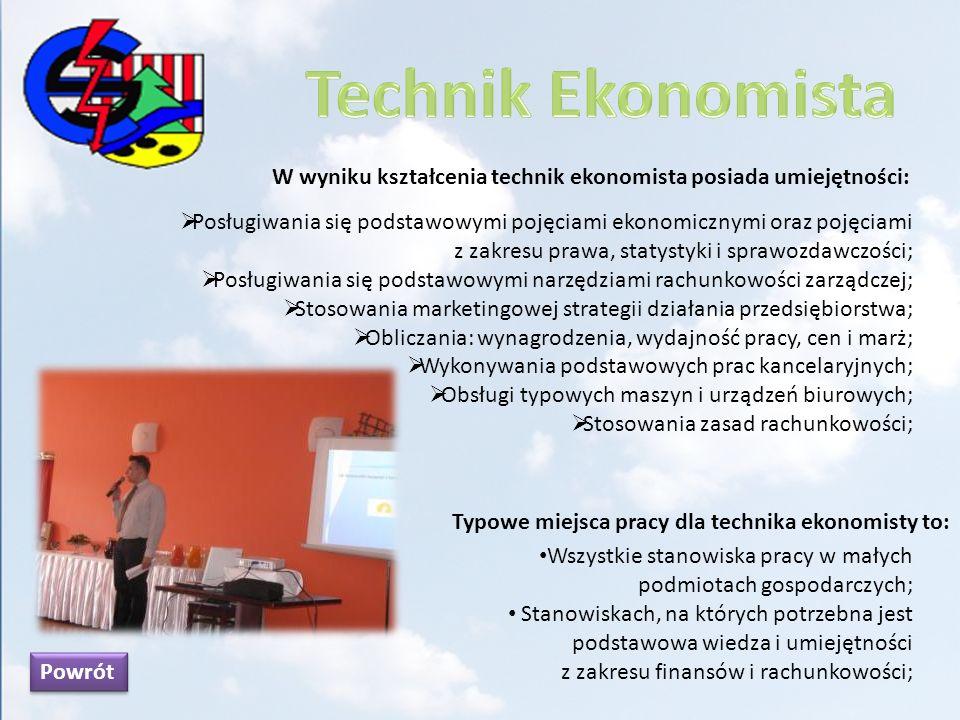 W wyniku kształcenia technik ekonomista posiada umiejętności: Posługiwania się podstawowymi pojęciami ekonomicznymi oraz pojęciami z zakresu prawa, st