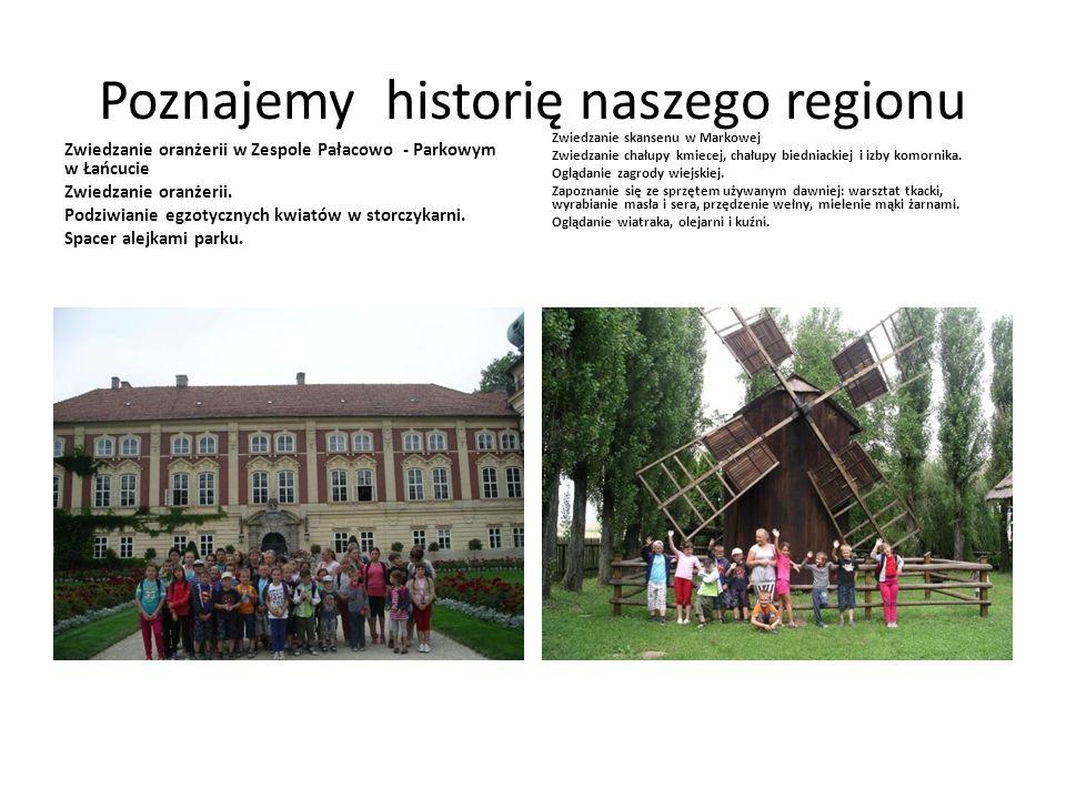Poznajemy historię naszego regionu Zwiedzanie oranżerii w Zespole Pałacowo - Parkowym w Łańcucie Zwiedzanie oranżerii. Podziwianie egzotycznych kwiató