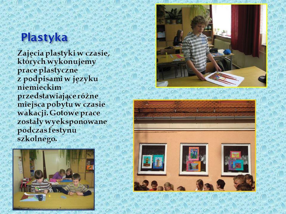 Plastyka Plastyka Zajęcia plastyki w czasie, których wykonujemy prace plastyczne z podpisami w języku niemieckim przedstawiające różne miejsca pobytu w czasie wakacji.