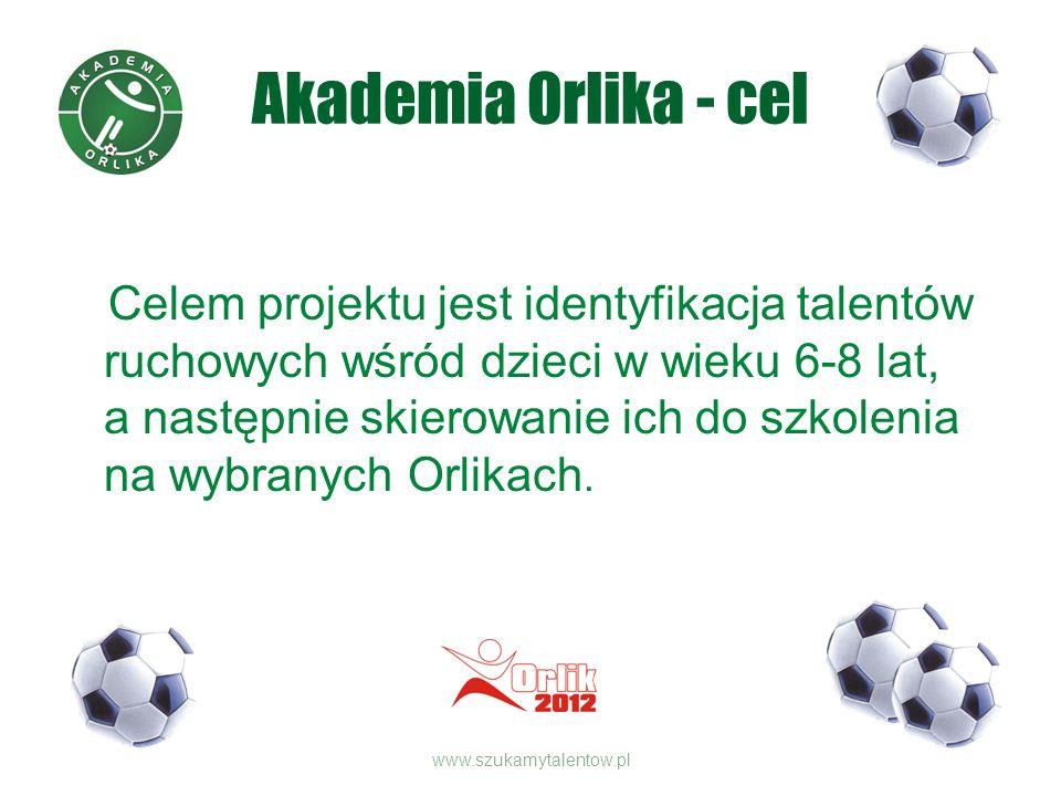 Akademia Orlika - cel Celem projektu jest identyfikacja talentów ruchowych wśród dzieci w wieku 6-8 lat, a następnie skierowanie ich do szkolenia na wybranych Orlikach.