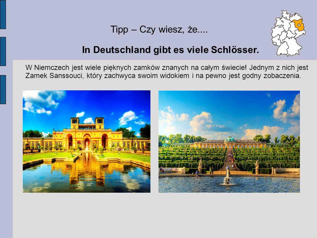 Tipp – Czy wiesz, że.... In Deutschland gibt es viele Schlösser. W Niemczech jest wiele pięknych zamków znanych na całym świecie! Jednym z nich jest Z