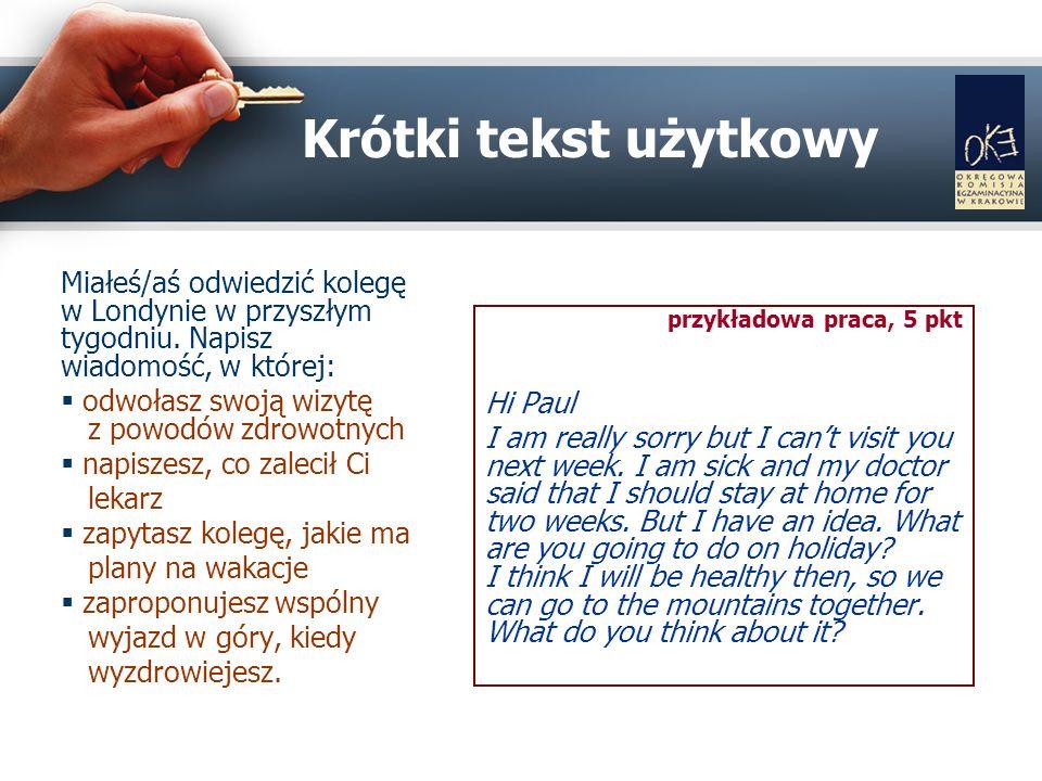 Krótki tekst użytkowy przykładowa praca 2009 r., 0 pkt Dear John Sorry, but I have go to doctor.