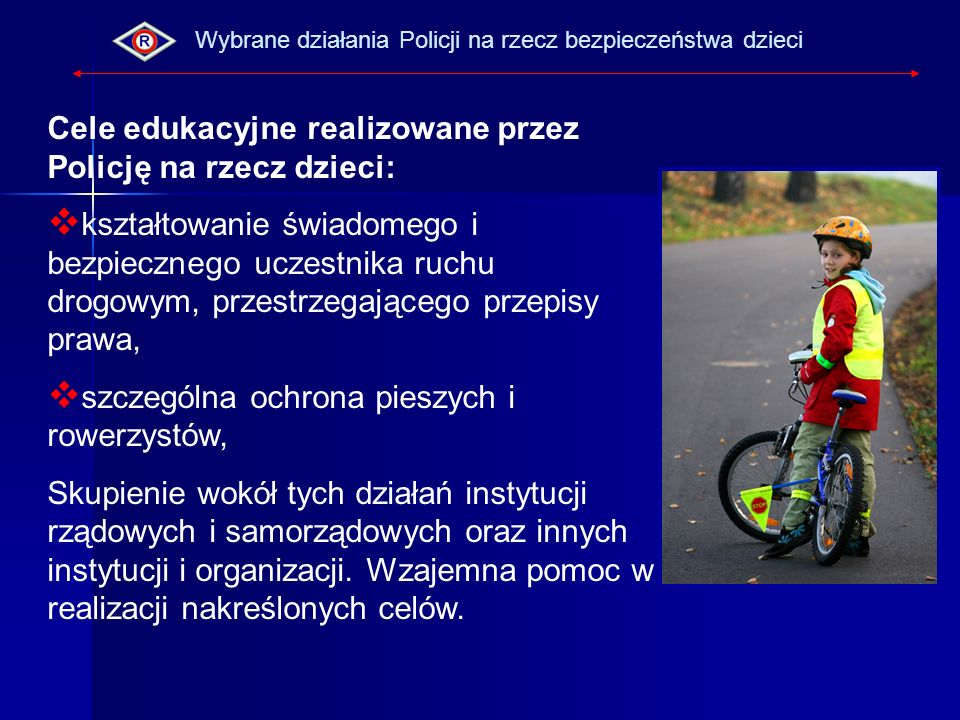 Cele edukacyjne realizowane przez Policję na rzecz dzieci: kształtowanie świadomego i bezpiecznego uczestnika ruchu drogowym, przestrzegającego przepi