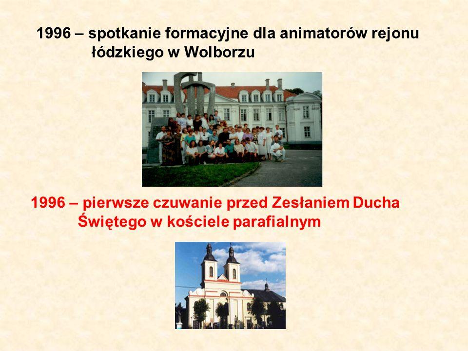1996 – spotkanie formacyjne dla animatorów rejonu łódzkiego w Wolborzu 1996 – pierwsze czuwanie przed Zesłaniem Ducha Świętego w kościele parafialnym