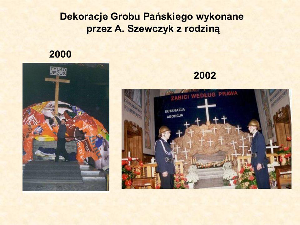 Dekoracje Grobu Pańskiego wykonane przez A. Szewczyk z rodziną 2000 2002