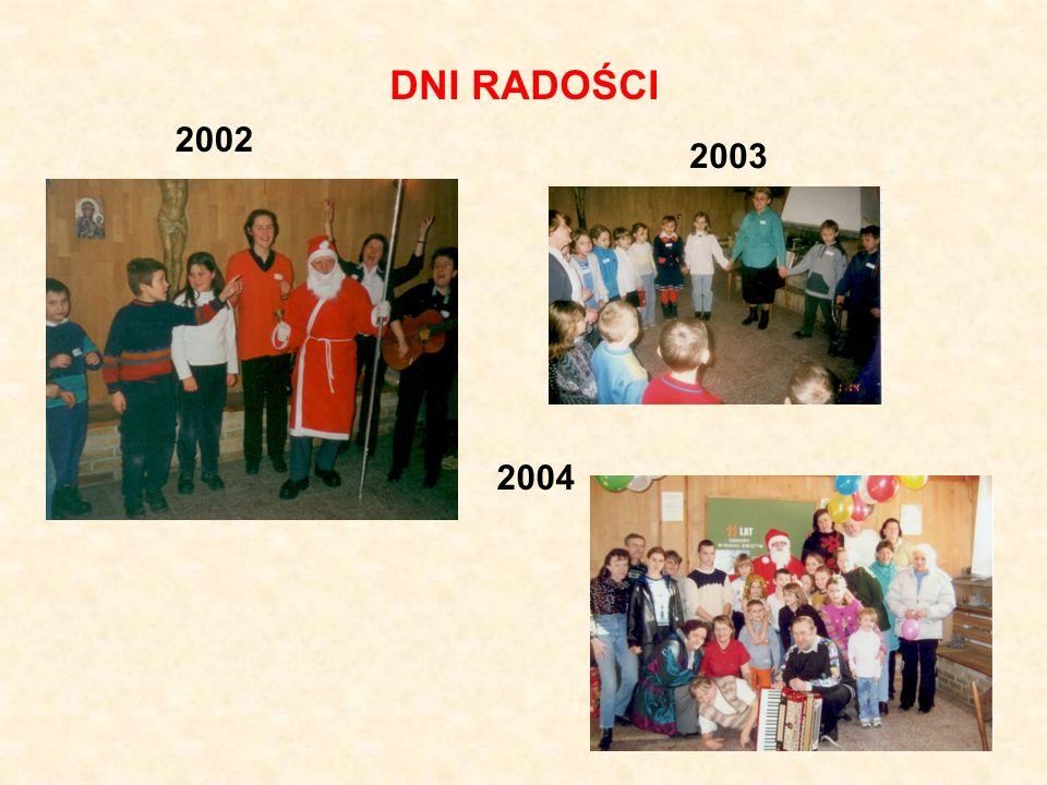 DNI RADOŚCI 2002 2003 2004