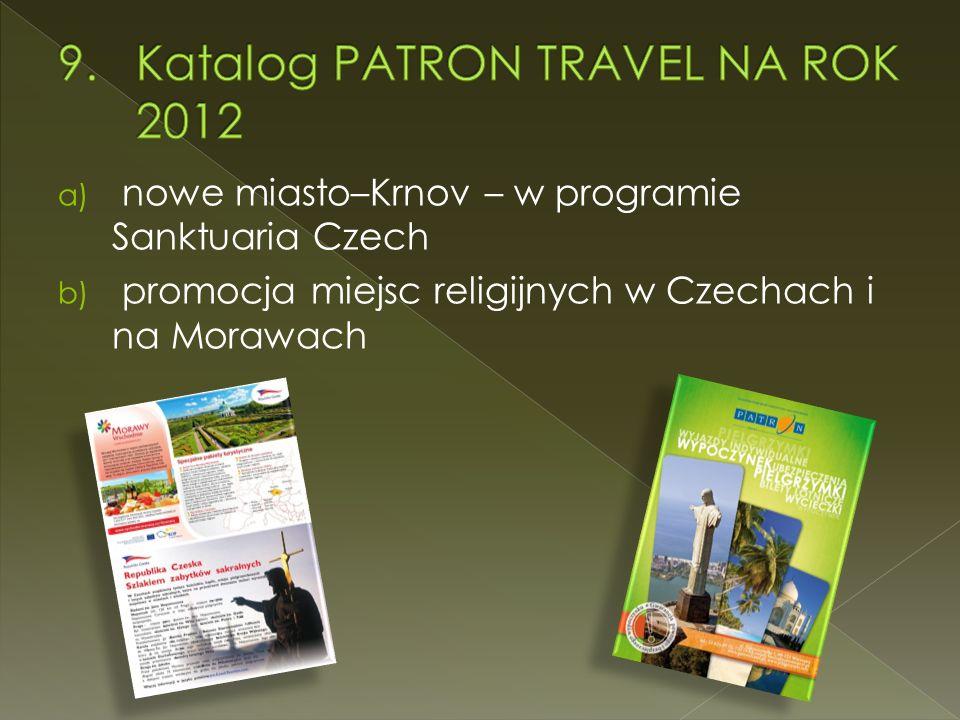 a) nowe miasto–Krnov – w programie Sanktuaria Czech b) promocja miejsc religijnych w Czechach i na Morawach