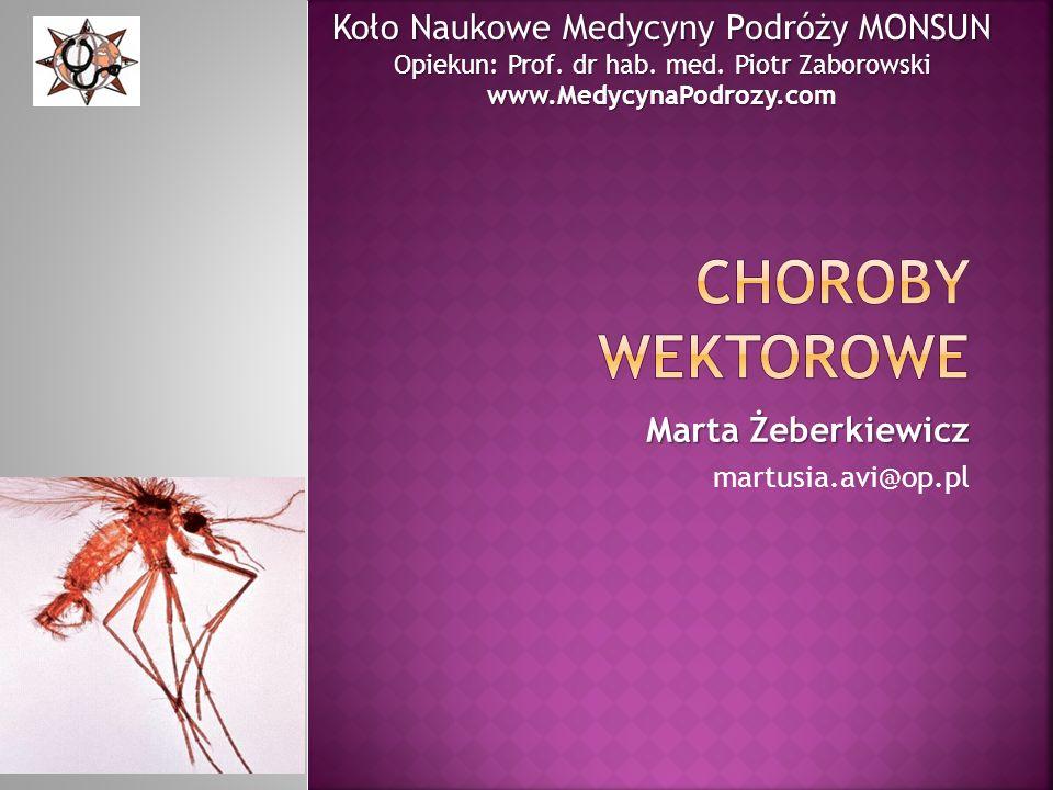 Marta Żeberkiewicz martusia.avi@op.pl Koło Naukowe Medycyny Podróży MONSUN Opiekun: Prof.