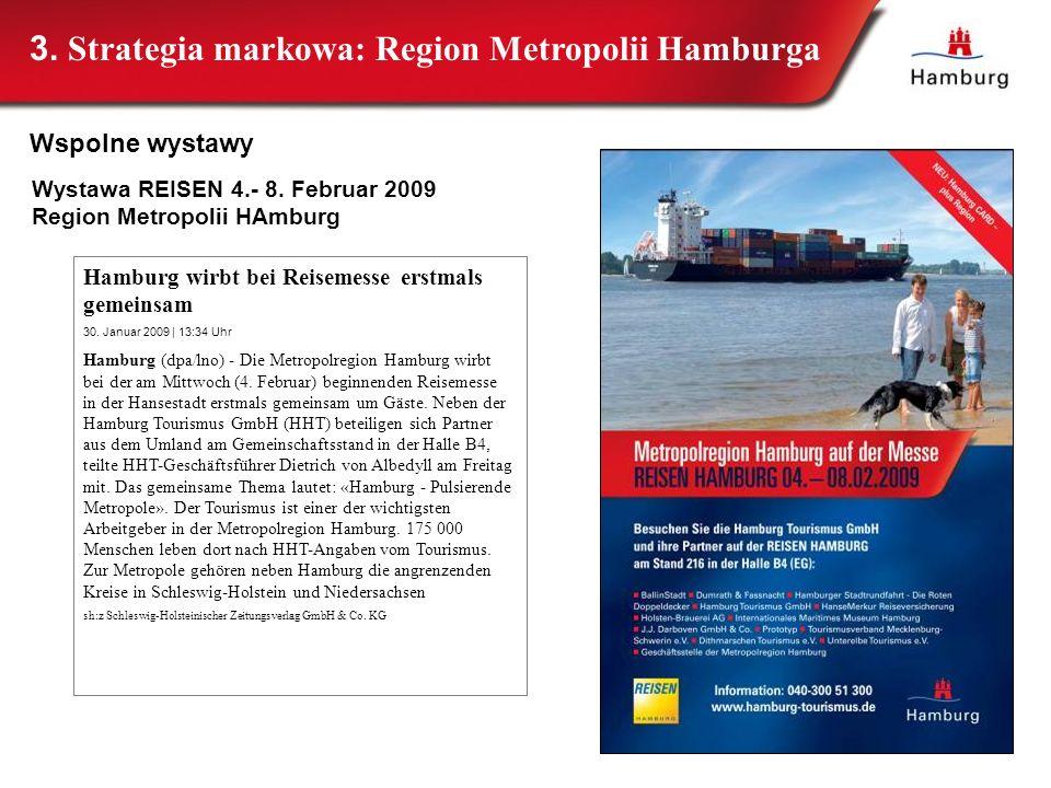 Wystawa REISEN 4.- 8. Februar 2009 Region Metropolii HAmburg Hamburg wirbt bei Reisemesse erstmals gemeinsam 30. Januar 2009 | 13:34 Uhr Hamburg (dpa/