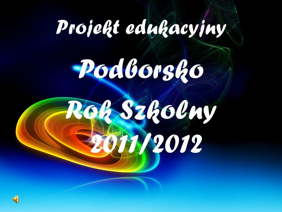 Projekt edukacyjny Podborsko Rok Szkolny 2011/2012