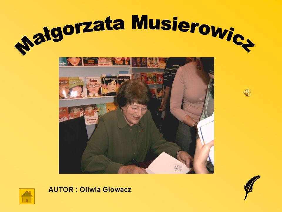AUTOR : Oliwia Głowacz