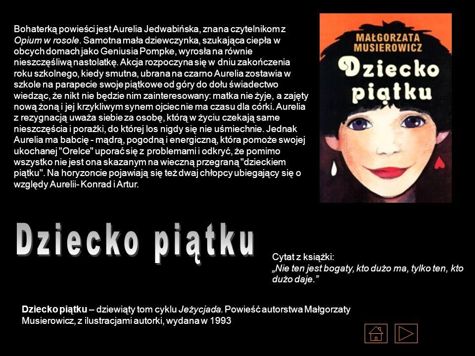 Bohaterką powieści jest Aurelia Jedwabińska, znana czytelnikom z Opium w rosole. Samotna mała dziewczynka, szukająca ciepła w obcych domach jako Geniu