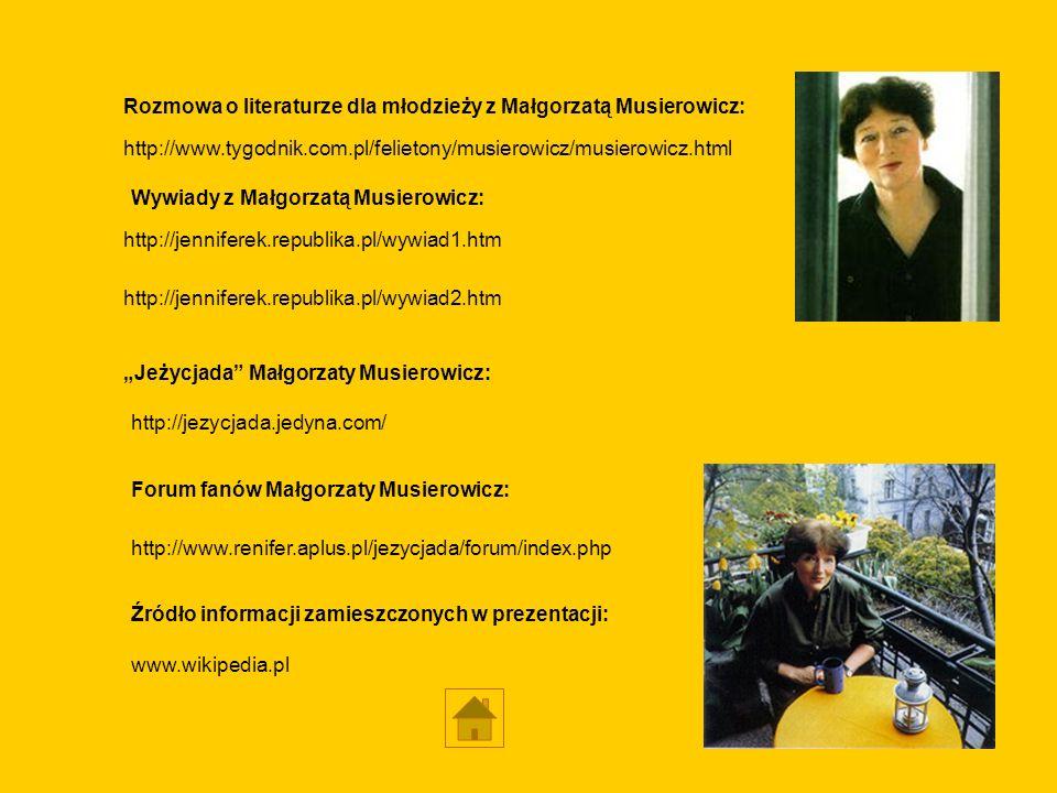 http://www.tygodnik.com.pl/felietony/musierowicz/musierowicz.html Rozmowa o literaturze dla młodzieży z Małgorzatą Musierowicz: http://jenniferek.repu