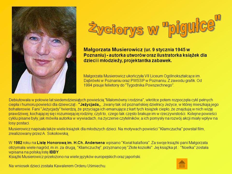 Musierowicz napisała także wiele książek dla młodszych dzieci. Na motywach powieści