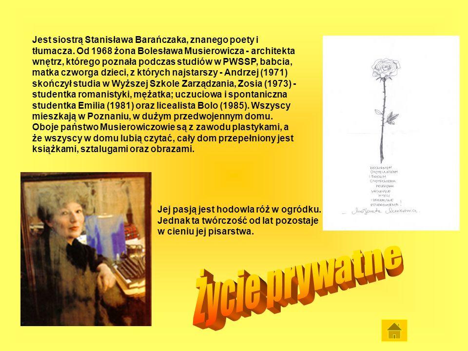 Jest siostrą Stanisława Barańczaka, znanego poety i tłumacza. Od 1968 żona Bolesława Musierowicza - architekta wnętrz, którego poznała podczas studiów