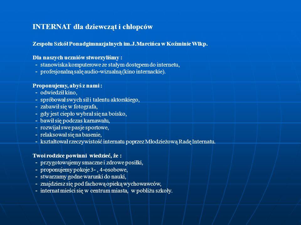 INTERNAT dla dziewcząt i chłopców Zespołu Szkół Ponadgimnazjalnych im.J.Marcińca w Koźminie Wlkp.