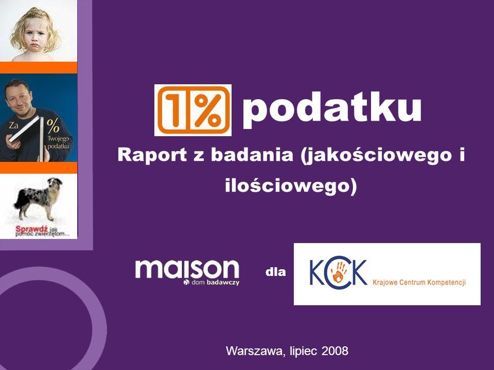 1% podatku Raport z badania (jakościowego i ilościowego) Warszawa, lipiec 2008 dla
