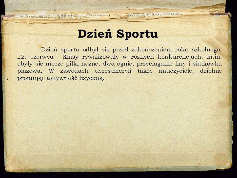 Dzień Sportu Dzień sportu odbył się przed zakończeniem roku szkolnego, 22. czerwca. Klasy rywalizowały w różnych konkurencjach, m.in. obyły się mecze
