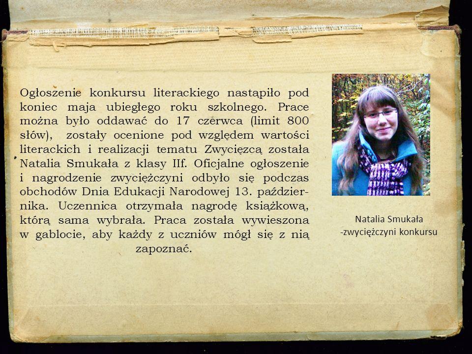 Ogłoszenie konkursu literackiego nastąpiło pod koniec maja ubiegłego roku szkolnego. Prace można było oddawać do 17 czerwca (limit 800 słów), zostały