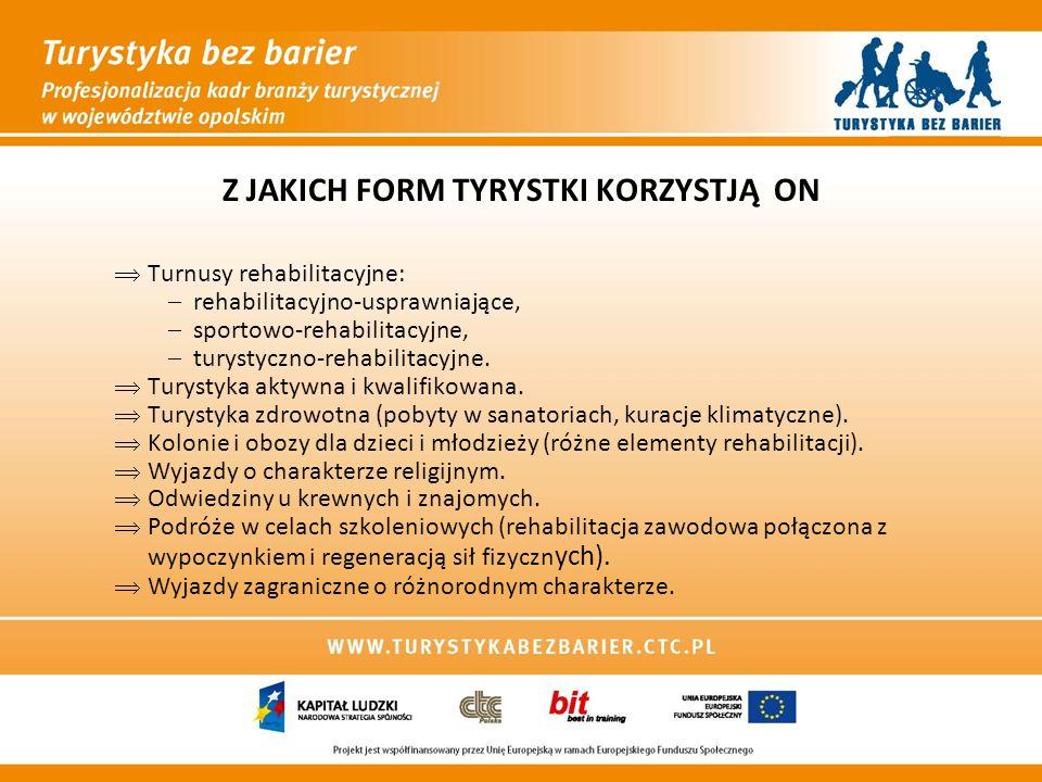 Z JAKICH FORM TYRYSTKI KORZYSTJĄ ON ÞTurnusy rehabilitacyjne: -rehabilitacyjno-usprawniające, -sportowo-rehabilitacyjne, -turystyczno-rehabilitacyjne.