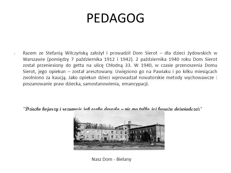 PEDAGOG Razem ze Stefanią Wilczyńską założył i prowadził Dom Sierot – dla dzieci żydowskich w Warszawie (pomiędzy 7 października 1912 i 1942). 2 paźdz