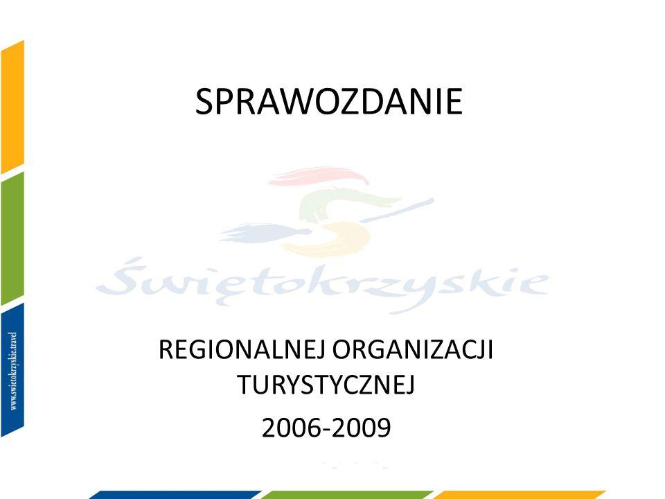 SPRAWOZDANIE REGIONALNEJ ORGANIZACJI TURYSTYCZNEJ 2006-2009