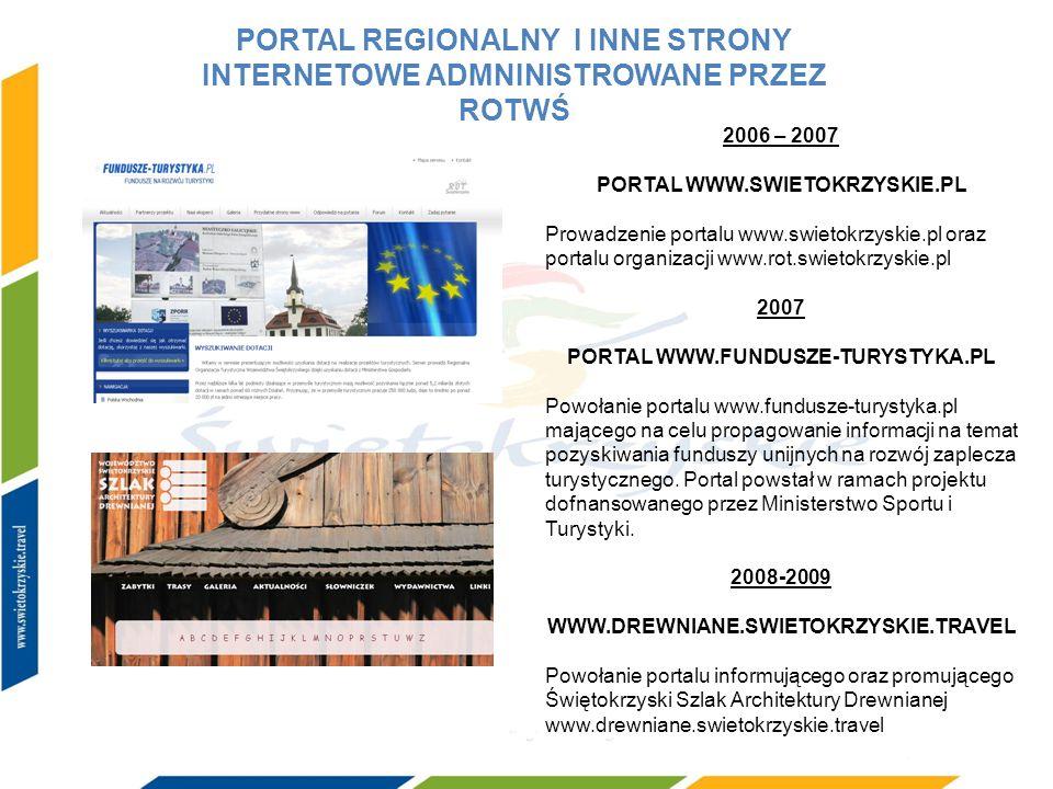 PORTAL REGIONALNY I INNE STRONY INTERNETOWE ADMNINISTROWANE PRZEZ ROTWŚ 2006 – 2007 PORTAL WWW.SWIETOKRZYSKIE.PL Prowadzenie portalu www.swietokrzyski