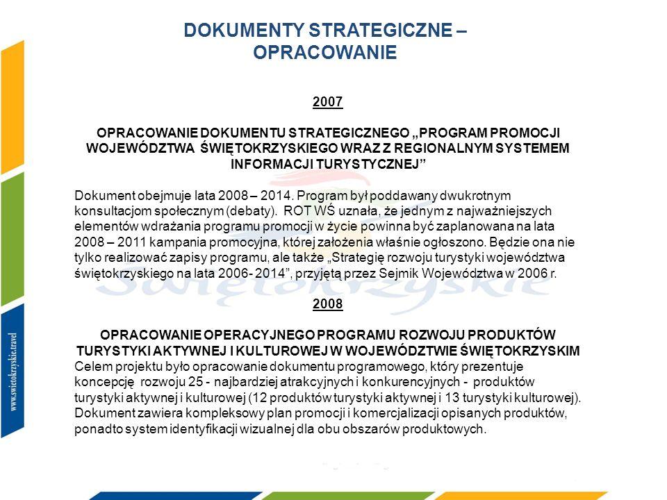 2007 OPRACOWANIE DOKUMENTU STRATEGICZNEGO PROGRAM PROMOCJI WOJEWÓDZTWA ŚWIĘTOKRZYSKIEGO WRAZ Z REGIONALNYM SYSTEMEM INFORMACJI TURYSTYCZNEJ Dokument o