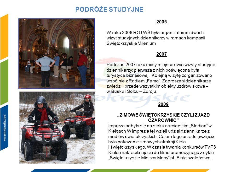 PODRÓŻE STUDYJNE 2006 W roku 2006 ROTWŚ była organizatorem dwóch wizyt studyjnych dziennikarzy w ramach kampanii Świętokrzyskie Milenium 2007 Podczas