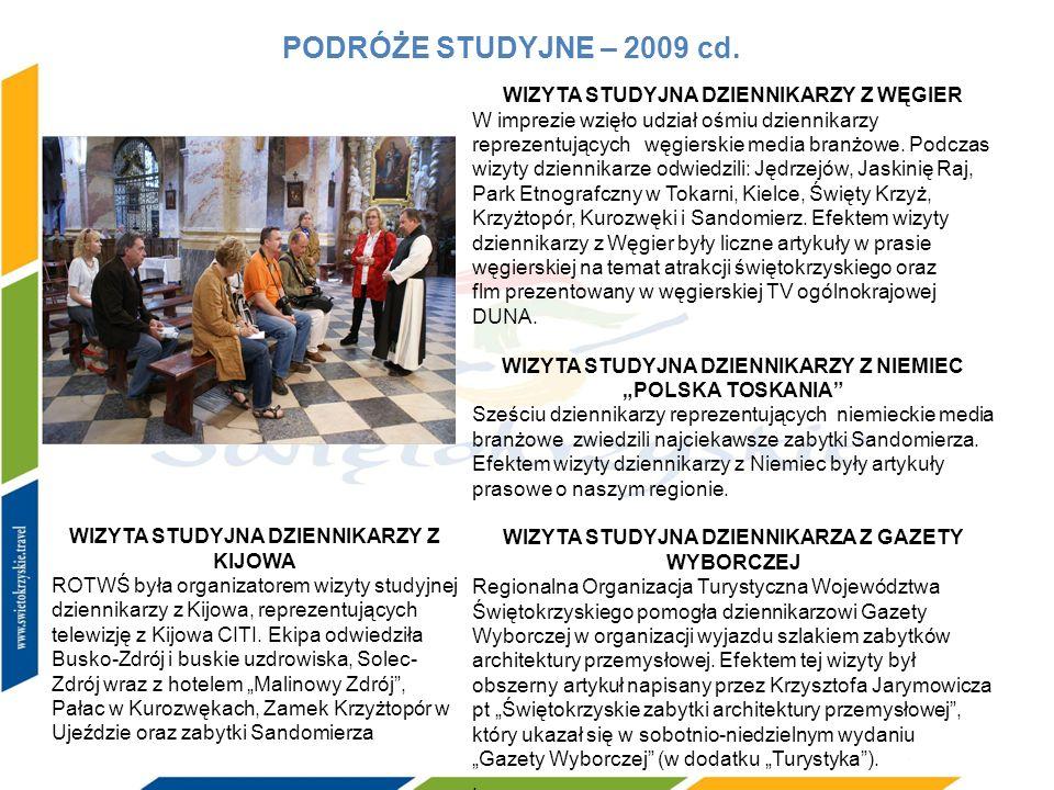 PODRÓŻE STUDYJNE – 2009 cd. WIZYTA STUDYJNA DZIENNIKARZY Z WĘGIER W imprezie wzięło udział ośmiu dziennikarzy reprezentujących węgierskie media branżo