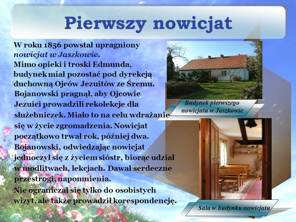 Pierwszy nowicjat Bojanowski pragnął, aby OjcowieJezuici prowadzili rekolekcje dlasłużebniczek.