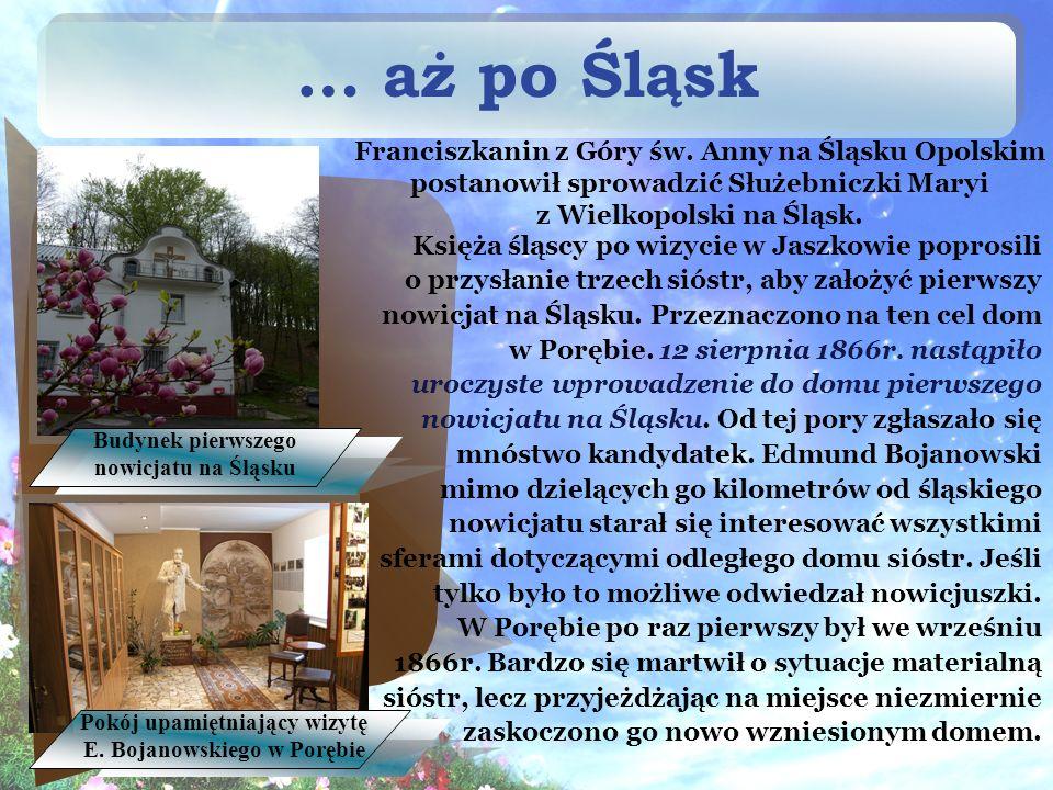 … aż po Śląsk Księża śląscy po wizycie w Jaszkowie poprosili o przysłanie trzech sióstr, aby założyć pierwszy nowicjat na Śląsku.