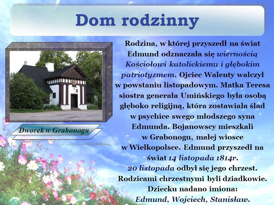 Dom rodzinny Rodzina, w której przyszedł na świat Edmund odznaczała się wiernością Kościołowi katolickiemu i głębokim patriotyzmem.
